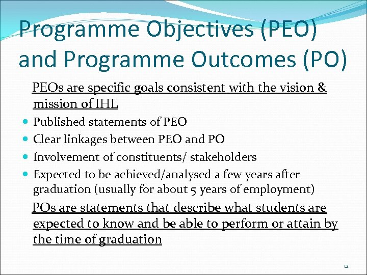 Programme Objectives (PEO) and Programme Outcomes (PO) PEOs are specific goals consistent with the