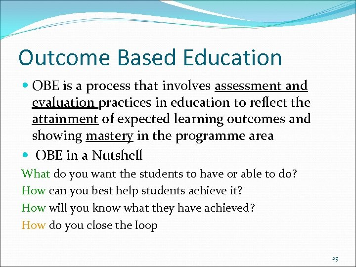 Outcome Based Education OBE is a process that involves assessment and evaluation practices in