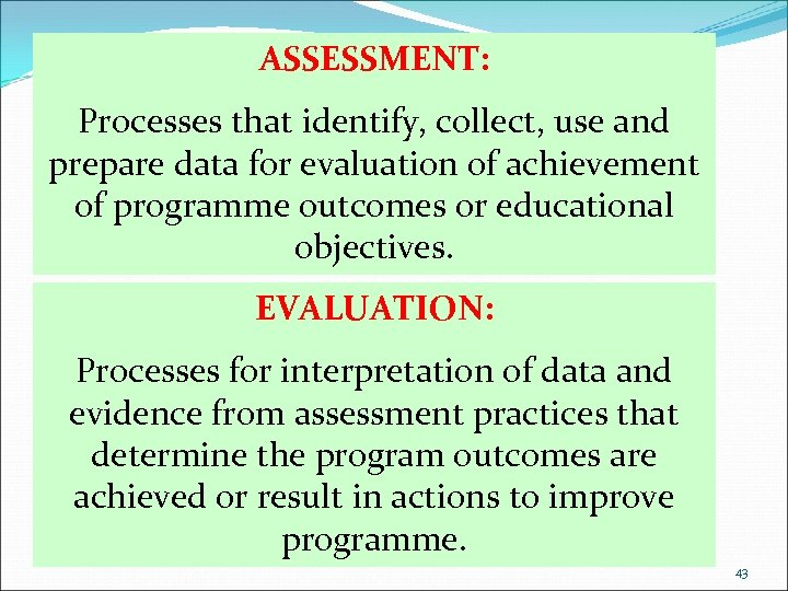 ASSESSMENT: Processes that identify, collect, use and prepare data for evaluation of achievement of