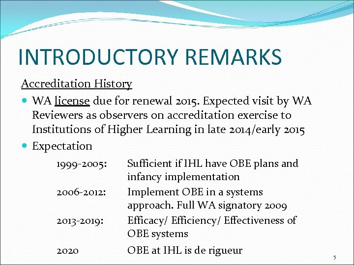 INTRODUCTORY REMARKS Accreditation History WA license due for renewal 2015. Expected visit by WA