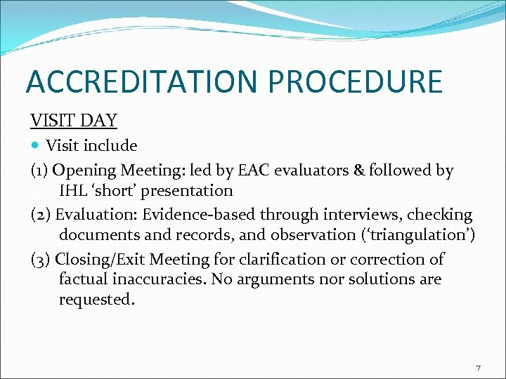 ACCREDITATION PROCEDURE VISIT DAY Visit include (1) Opening Meeting: led by EAC evaluators &