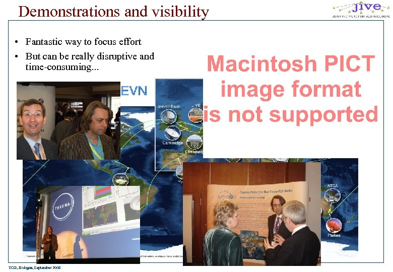 Demonstrations and visibility • Fantastic way to focus effort • But can be really