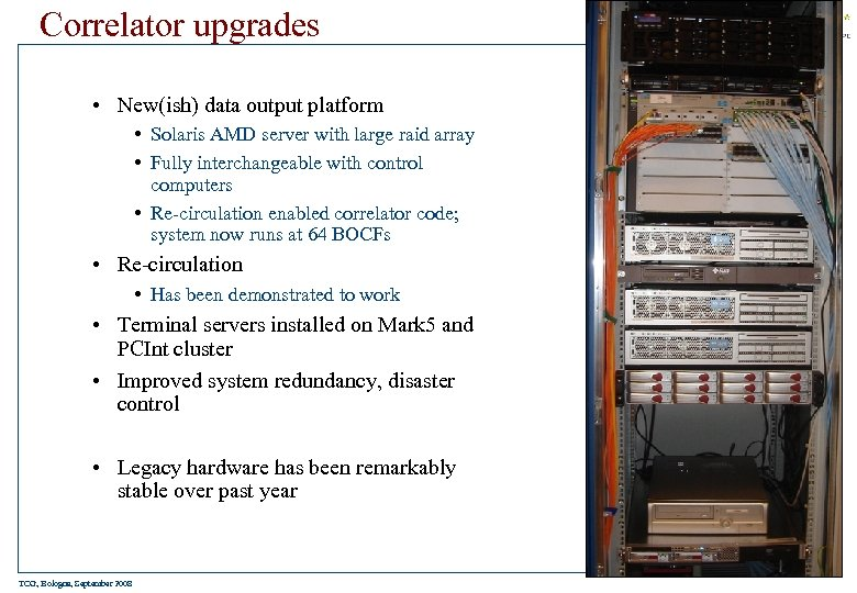 Correlator upgrades • New(ish) data output platform • Solaris AMD server with large raid