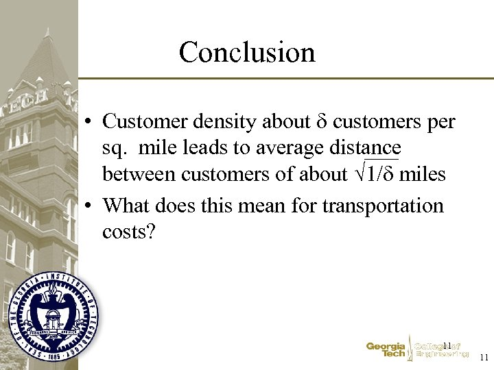 Conclusion • Customer density about customers per sq. mile leads to average distance between
