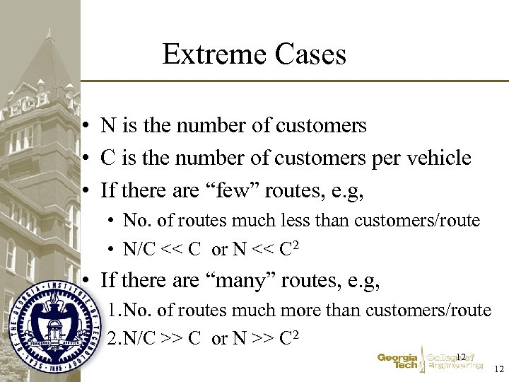 Extreme Cases • N is the number of customers • C is the number