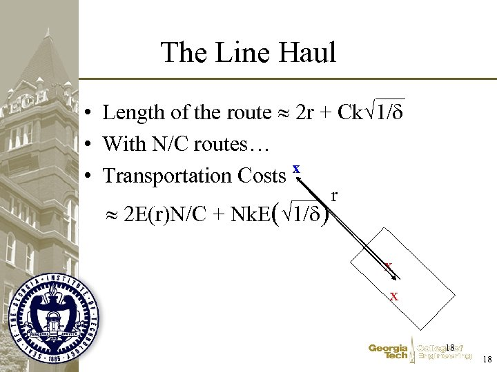 The Line Haul • Length of the route 2 r + Ck 1/ •