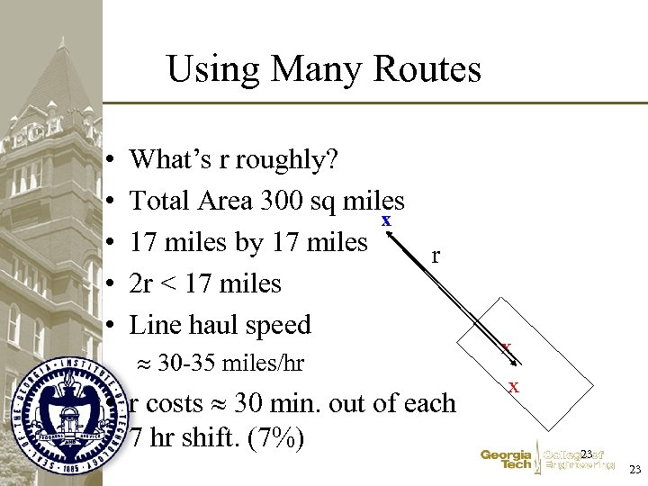 Using Many Routes • • • What's r roughly? Total Area 300 sq miles