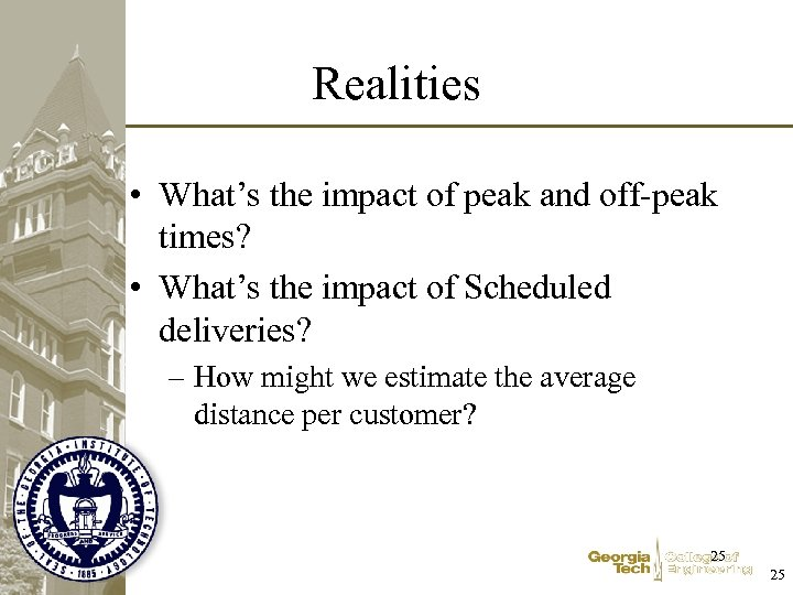 Realities • What's the impact of peak and off-peak times? • What's the impact