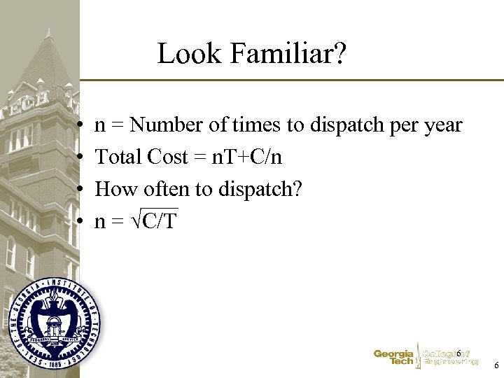 Look Familiar? • • n = Number of times to dispatch per year Total