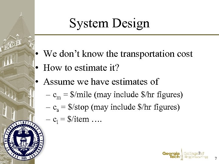 System Design • We don't know the transportation cost • How to estimate it?