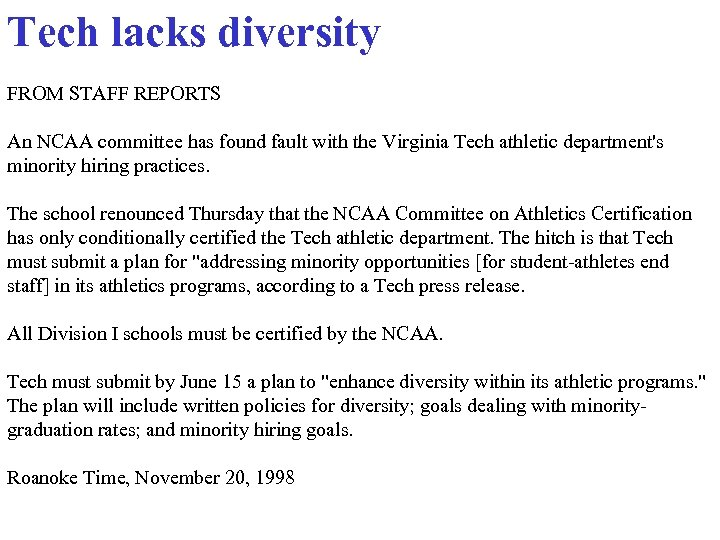 Tech lacks diversity FROM STAFF REPORTS An NCAA committee has found fault with the