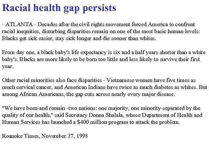 Racial health gap persists · ATLANTA - Decades after the civil rights movement forced