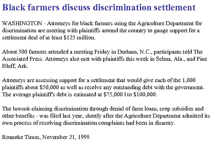 Black farmers discuss discrimination settlement WASHINGTON - Attorneys for black farmers suing the Agriculture