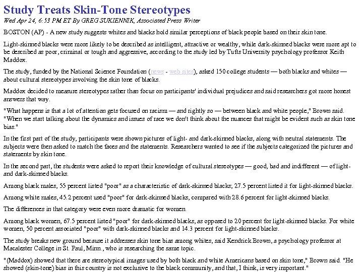 Study Treats Skin-Tone Stereotypes Wed Apr 24, 6: 53 PM ET By GREG SUKIENNIK,