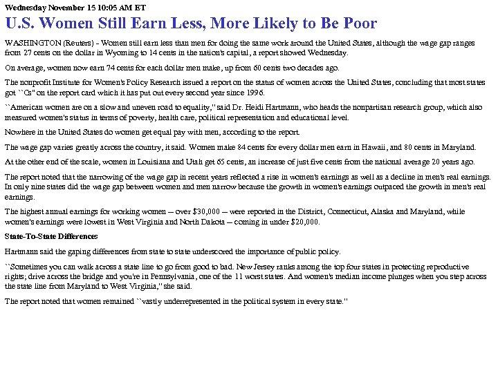 Wednesday November 15 10: 05 AM ET U. S. Women Still Earn Less, More