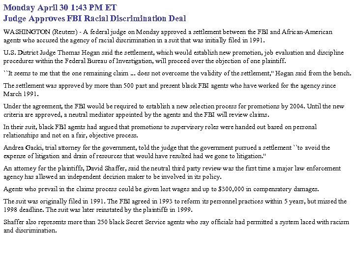 Monday April 30 1: 43 PM ET Judge Approves FBI Racial Discrimination Deal WASHINGTON