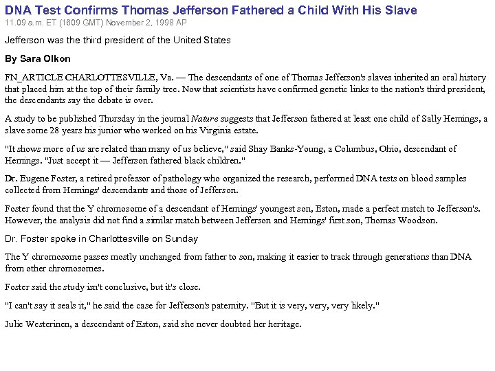 DNA Test Confirms Thomas Jefferson Fathered a Child With His Slave 11. 09 a.