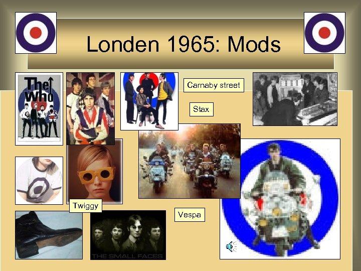 Londen 1965: Mods Carnaby street Stax Twiggy Vespa