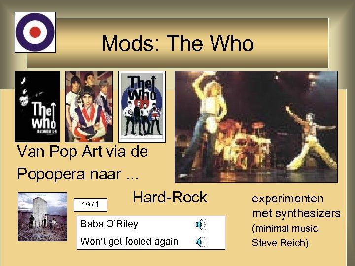 Mods: The Who Van Pop Art via de Popopera naar. . . Hard-Rock 1971
