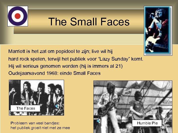 The Small Faces Marriott is het zat om popidool te zijn; live wil hij