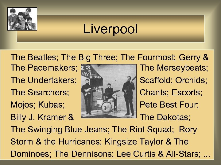 Liverpool The Beatles; The Big Three; The Fourmost; Gerry & The Pacemakers; The Merseybeats;