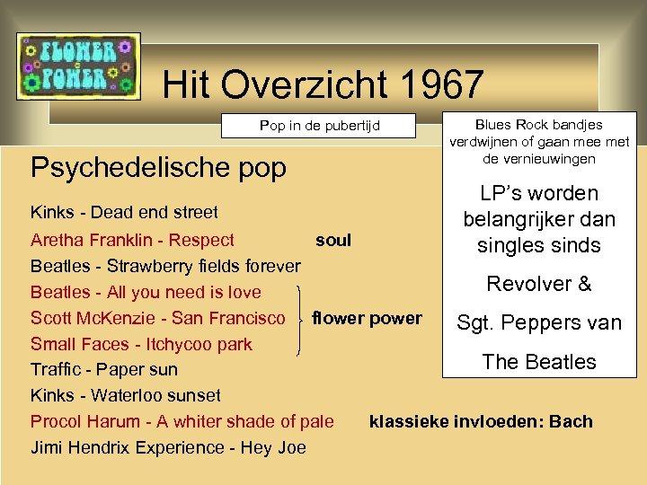 Hit Overzicht 1967 Pop in de pubertijd Psychedelische pop Kinks - Dead end street