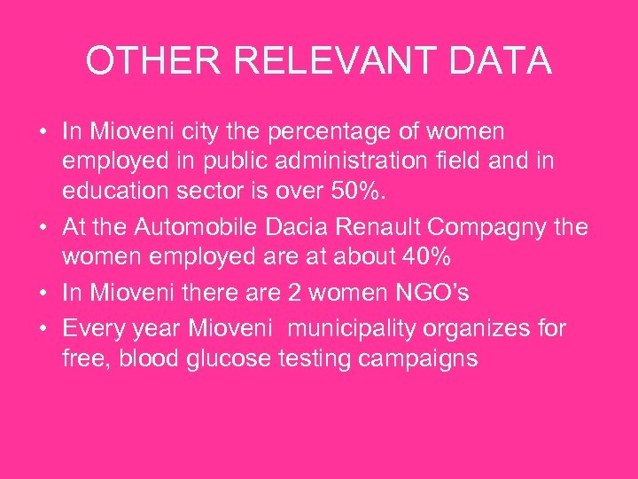 OTHER RELEVANT DATA • In Mioveni city the percentage of women employed in public