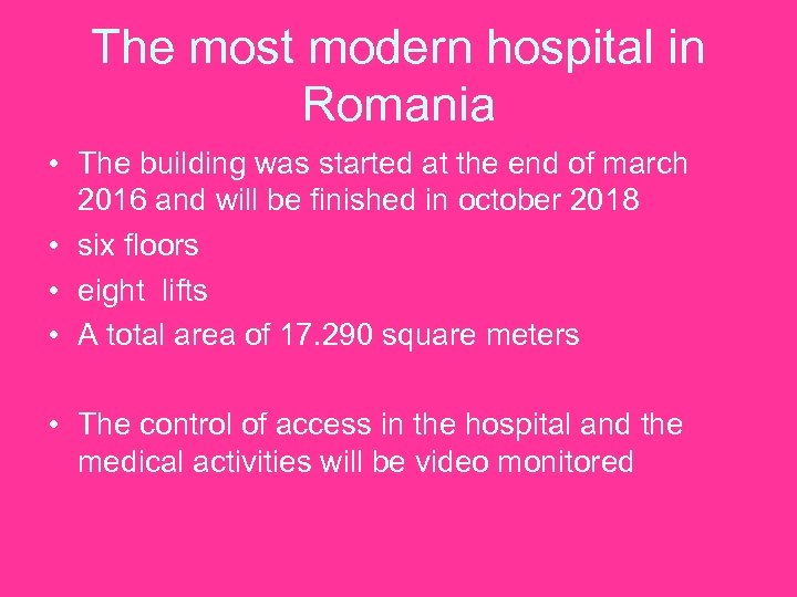 The most modern hospital in Romania • The building was started at the end