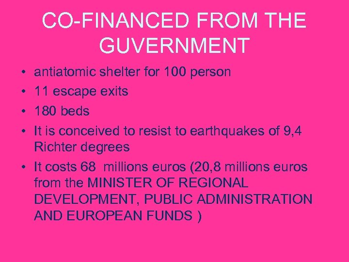 CO-FINANCED FROM THE GUVERNMENT • • antiatomic shelter for 100 person 11 escape exits