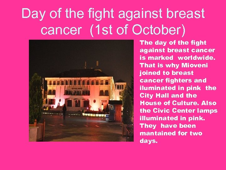 Day of the fight against breast cancer (1 st of October) The day of