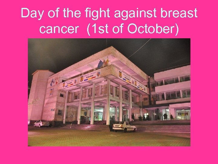 Day of the fight against breast cancer (1 st of October)