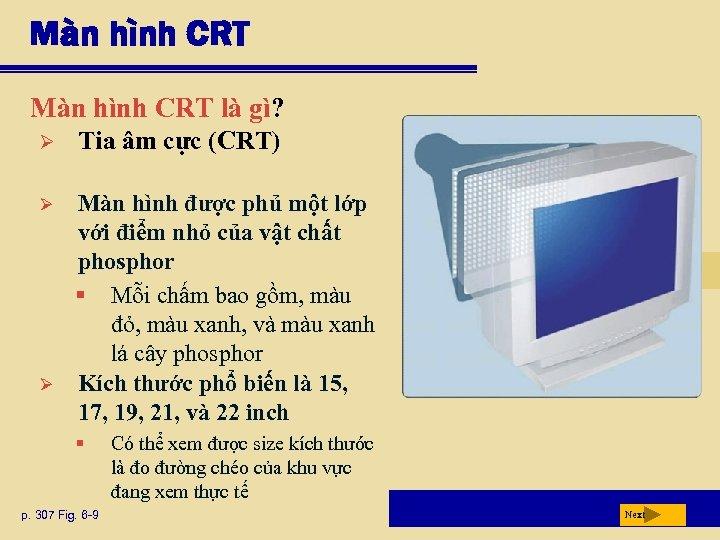 Màn hình CRT là gì? Ø Tia âm cực (CRT) Ø Màn hình được