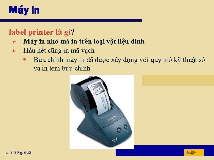 Máy in label printer là gì? Ø Ø Máy in nhỏ mà in trên