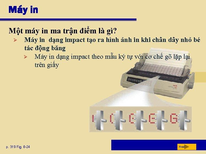 Máy in Một máy in ma trận điểm là gì? Ø Máy in dạng