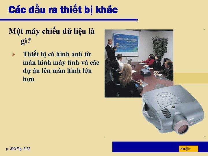 Các đầu ra thiết bị khác Một máy chiếu dữ liệu là gì? Ø