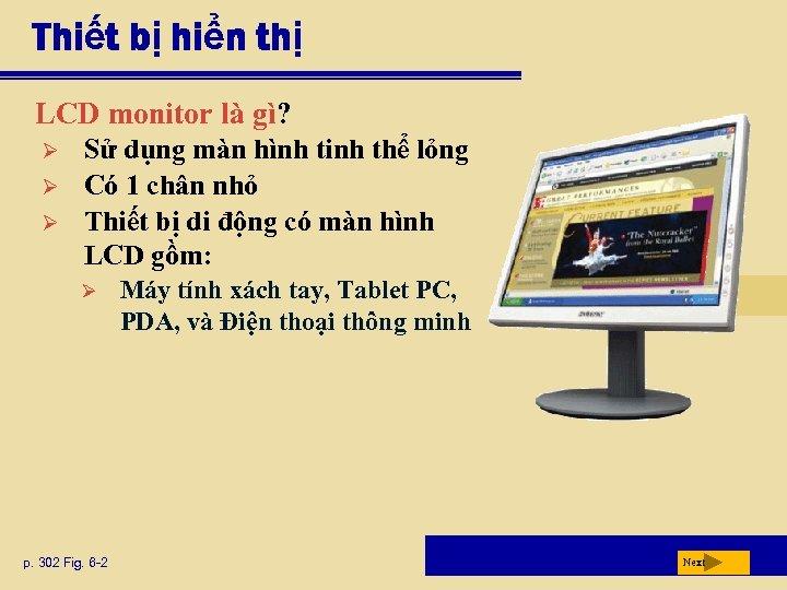 Thiết bị hiển thị LCD monitor là gì? Ø Ø Ø Sử dụng màn