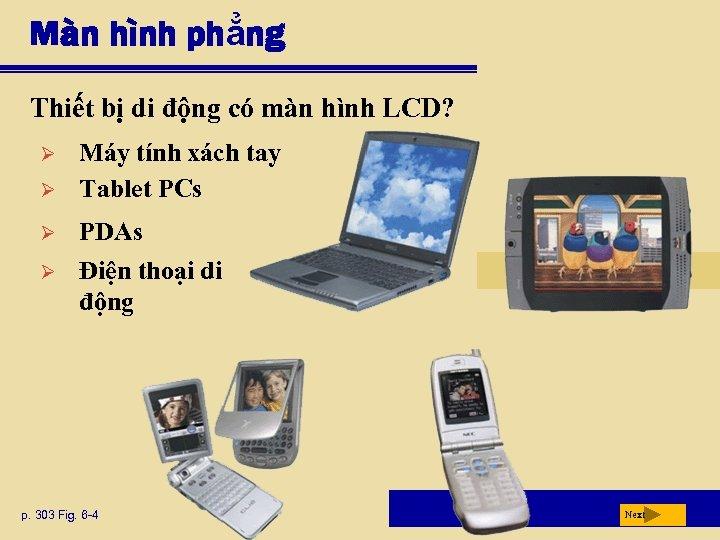 Màn hình phẳng Thiết bị di động có màn hình LCD? Ø Ø Máy