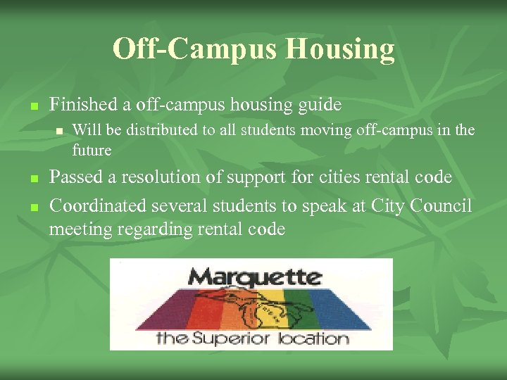 Off-Campus Housing n Finished a off-campus housing guide n n n Will be distributed