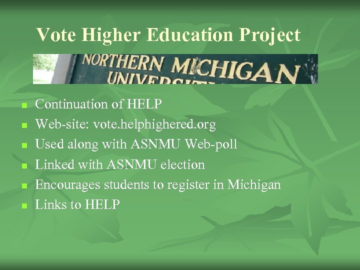 Vote Higher Education Project n n n Continuation of HELP Web-site: vote. helphighered. org
