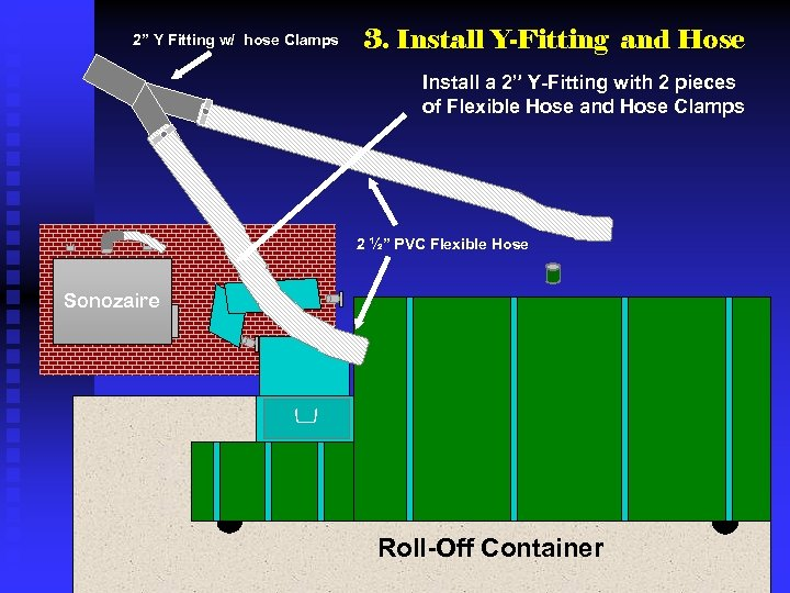 """2"""" Y Fitting w/ hose Clamps 3. Install Y-Fitting and Hose Install a 2"""""""