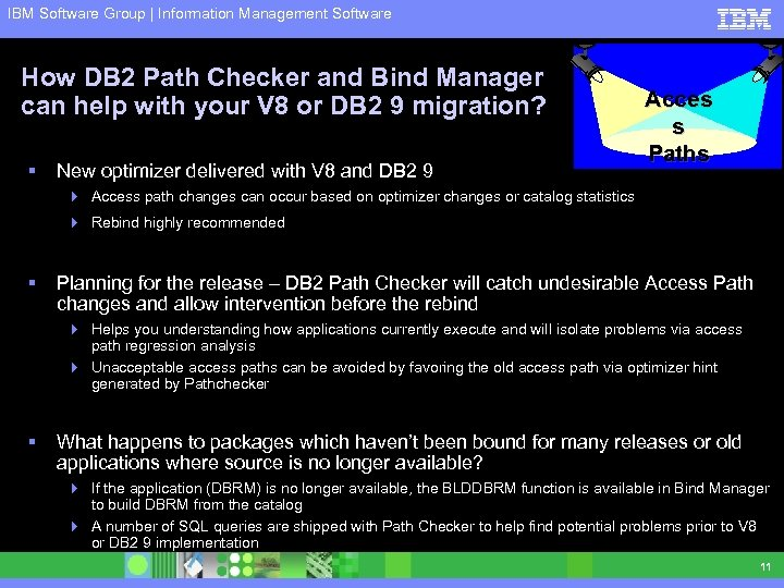 IBM Software Group | Information Management Software How DB 2 Path Checker and Bind