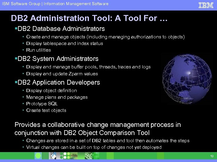 IBM Software Group | Information Management Software DB 2 Administration Tool: A Tool For