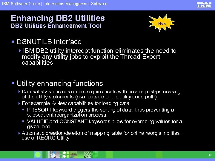IBM Software Group | Information Management Software Enhancing DB 2 Utilities Enhancement Tool New