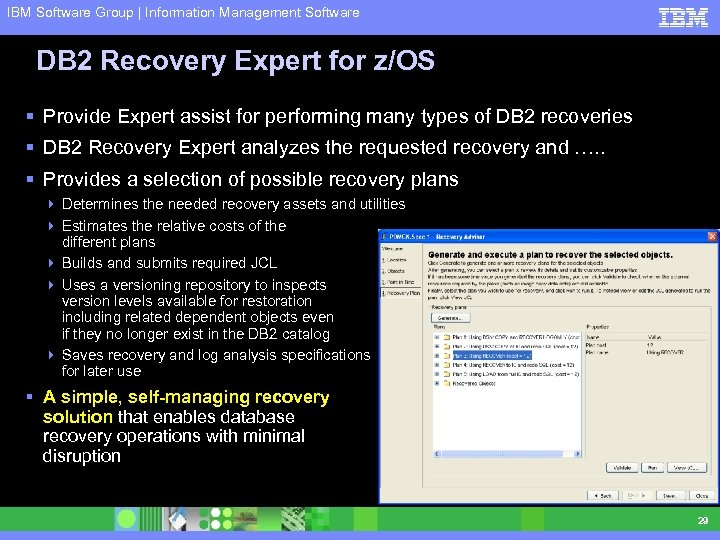 IBM Software Group | Information Management Software DB 2 Recovery Expert for z/OS §