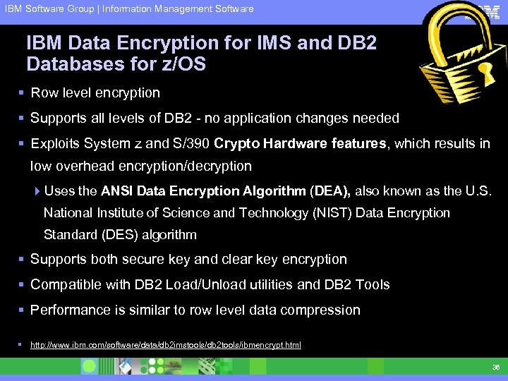 IBM Software Group | Information Management Software IBM Data Encryption for IMS and DB