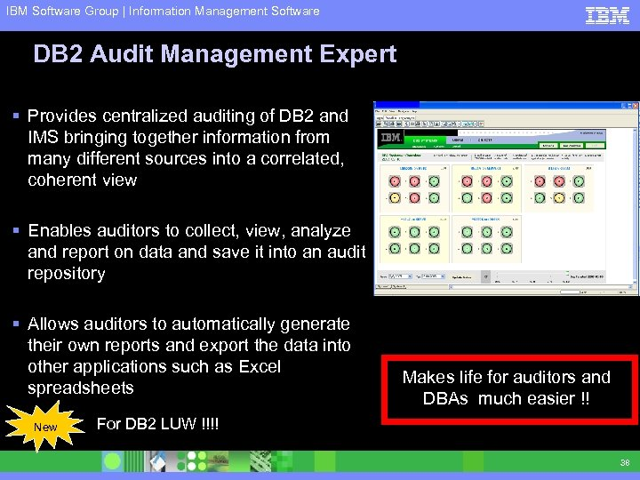 IBM Software Group | Information Management Software DB 2 Audit Management Expert § Provides