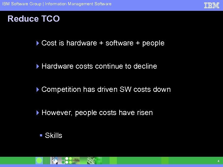 IBM Software Group | Information Management Software Reduce TCO 4 Cost is hardware +