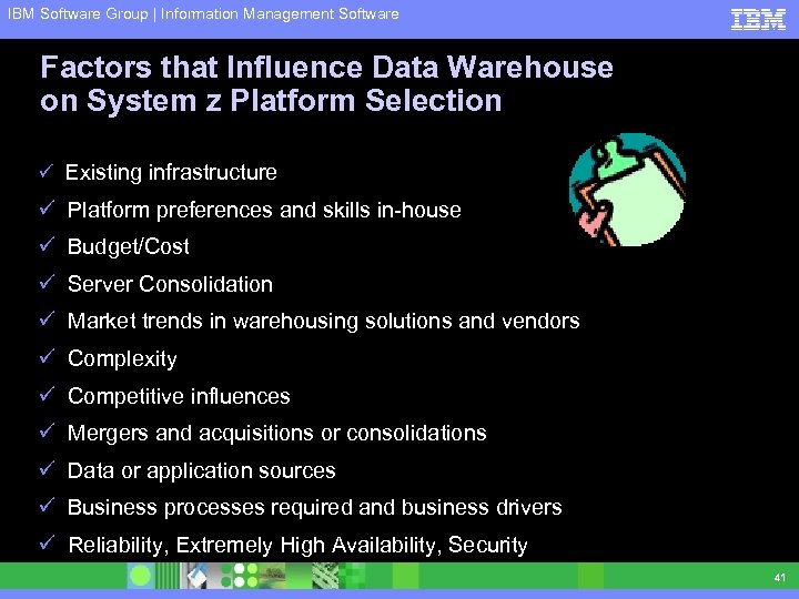 IBM Software Group | Information Management Software Factors that Influence Data Warehouse on System