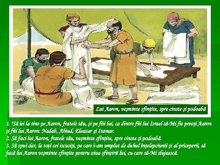 Lui Aaron, veşminte sfinţite, spre cinste şi podoabă 1.
