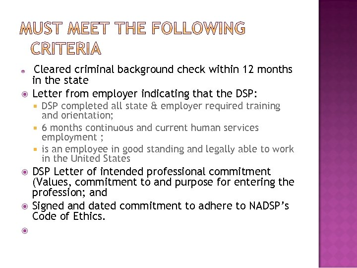 Cleared criminal background check within 12 months in the state Letter from employer